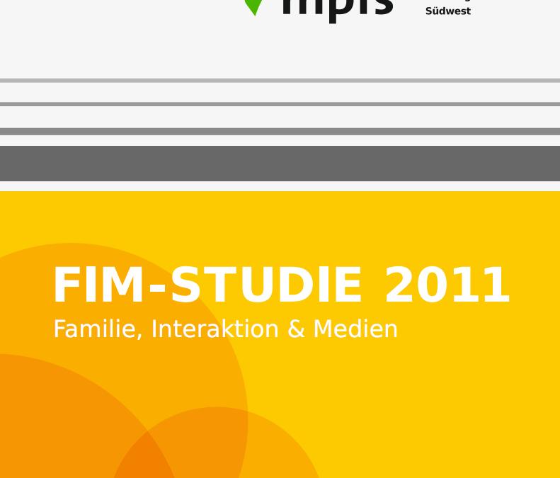 FIM-Studie 2011 (Familie, Interaktion & Medien) zur  Kommunikation und Mediennutzung in Familien